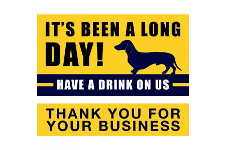 (P4P) It's Been a Long Day - Have a Drink on Us / Thank you for your Business (B/Y)