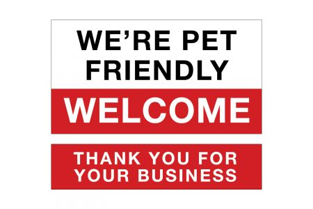 (P4P) We're Pet Friendly / Welcome - Thank you for your Business (R/W)