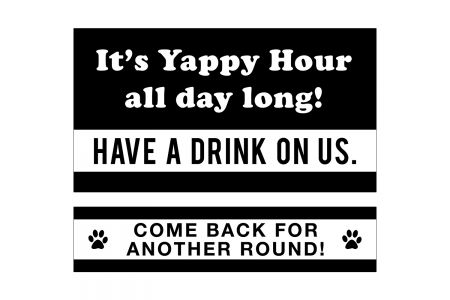 (P4P) It's Yappy Hour all day long! - Have a Drink on Us / Come Back for Another Round! (B/Y)