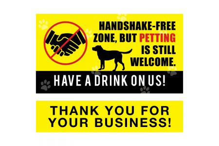 (P4P) HANDSHAKE-FRE ZONE, BUT PETTING IS STILL WELCOME. / HAVE A DRINK ON US!