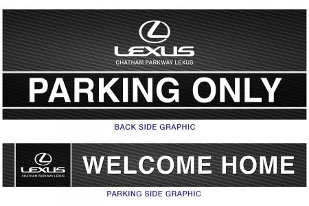 """Chatham Parkway LEXUS - Parking Only / Welcome Home  Graphic Insert (18"""")"""