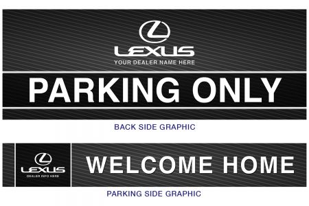 """LEXUS - Parking Only / Welcome Home  Graphic Insert (18"""")"""